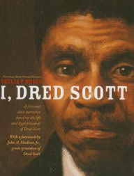 I, Dred Scott: A Fictional Slave Narrative Based on the Life and Legal Precedent of Dred Scott - EyeSeeMe African American Children's Bookstore