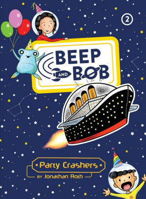 Beep and Bob: #2  Party Crashers