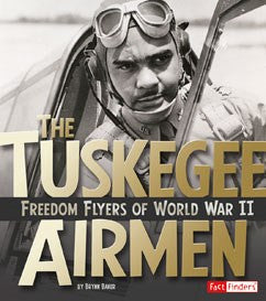 The Tuskegee Airmen: Freedom Flyers of World War II - EyeSeeMe African American Children's Bookstore