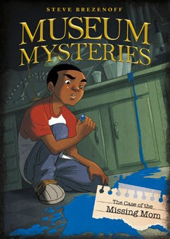 Museum Mysteries:  The Case of the Missing Mom - EyeSeeMe African American Children's Bookstore