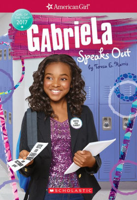 Gabriela Speaks Out (American Girl: Girl of the Year 2017 Series #2)