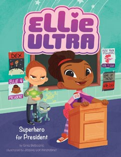 Ellie Ultra:  Superhero for President