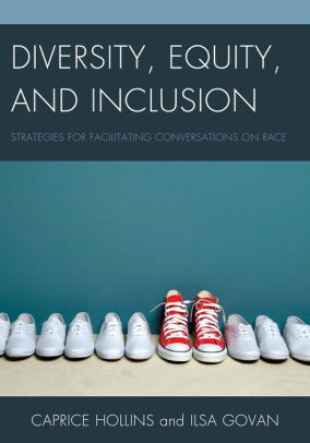 Diversity, Equity, and Inclusion: Strategies for Facilitating Conversations on Race