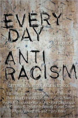 Everyday Antiracism: Getting Real About Race in School / Edition 1