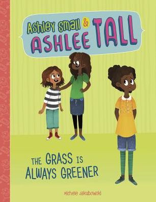 Ashley Small and Ashlee Tall:  The Grass Is Always Greener