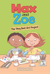 Max and Zoe: The Very Best Art Project - EyeSeeMe African American Children's Bookstore