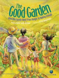 The Good Garden: How One Family Went from Hunger to Having Enough - EyeSeeMe African American Children's Bookstore