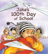 Jake's 100th Day of School - EyeSeeMe African American Children's Bookstore