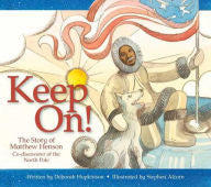 Keep On!: The Story of Matthew Henson, Co-discoverer of the North Pole - EyeSeeMe African American Children's Bookstore