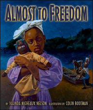 Almost to Freedom - EyeSeeMe African American Children's Bookstore