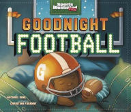 Goodnight Football - EyeSeeMe African American Children's Bookstore