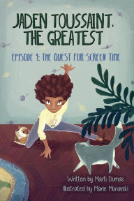 Jaden Toussaint, the Greatest Episode 1: The Quest for Screen Time - EyeSeeMe African American Children's Bookstore