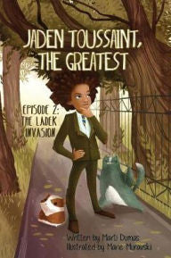 Jaden Toussaint, the Greatest Episode 2: The Ladek Invasion - EyeSeeMe African American Children's Bookstore