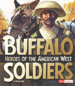 Buffalo Soldiers: Heroes of the American West - EyeSeeMe African American Children's Bookstore