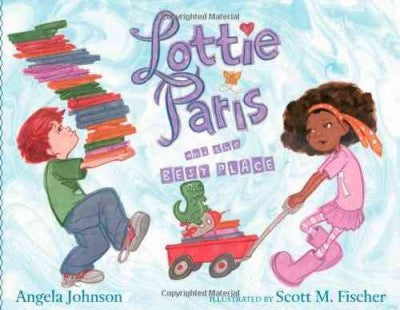 Lottie Paris and THE BEST PLACE  by Angela Johnson - EyeSeeMe African American Children's Bookstore