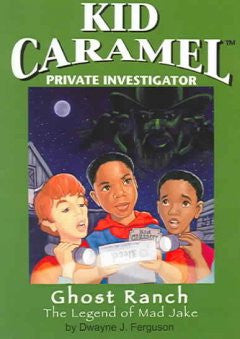 Kid Caramel Ghost Ranch: The Legend Of Mad Jake  Email Content Paperback - EyeSeeMe African American Children's Bookstore