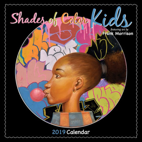 2019 AFRICAN AMERICAN CALENDAR SHADES OF COLOR KIDS