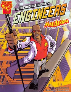 Max Axiom, Super Scientist - The Incredible Work of Engineers - EyeSeeMe African American Children's Bookstore