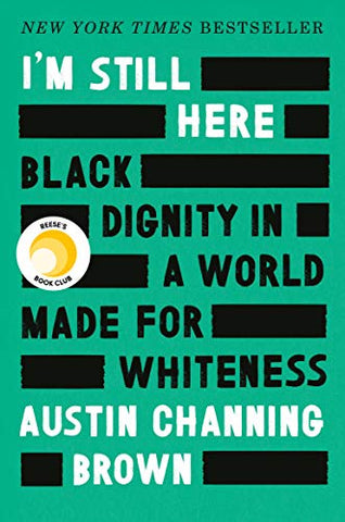 I'm Still Here: Black Dignity in a World of Whiteness