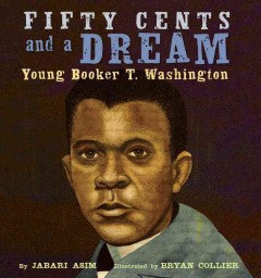 Fifty Cents and a Dream: Young Booker T. Washington - EyeSeeMe African American Children's Bookstore
