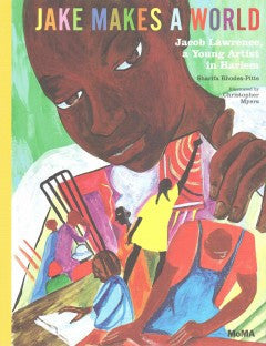 Jake Makes a World: Jacob Lawrence, a Young Artist in Harlem - EyeSeeMe African American Children's Bookstore