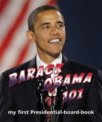 Barack Obama 101: My First Presidential