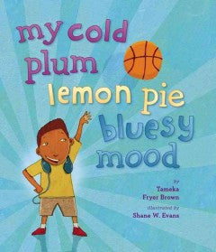 my cold plum lemon pie - EyeSeeMe African American Children's Bookstore