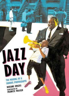Jazz Day: The Making of a Famous Photograph - EyeSeeMe African American Children's Bookstore