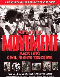 Putting the Movement Back into Civil Rights Teaching: A Resource Guide for Classrooms and Communities - EyeSeeMe African American Children's Bookstore