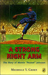 "A Strong Right Arm: The Story of Mamie ""Peanut"" Johnson - EyeSeeMe African American Children's Bookstore"
