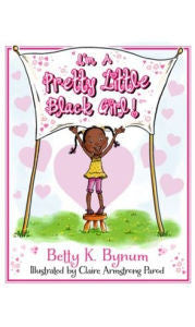 I'm a Pretty Little Black Girl! - EyeSeeMe African American Children's Bookstore