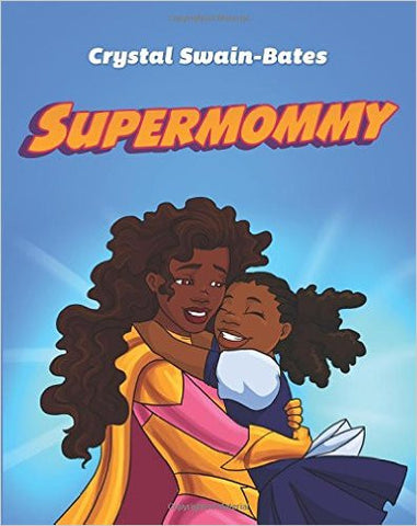 Supermommy: A Super Single Mommy Tale - EyeSeeMe African American Children's Bookstore