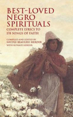 Best-Loved Negro Spirituals: Complete Lyrics to 178 Songs of Faith