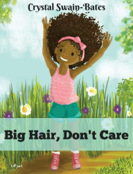 Big Hair , Don't Care - EyeSeeMe African American Children's Bookstore