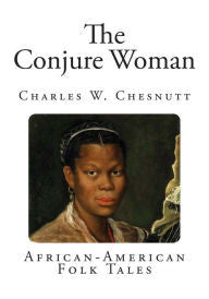 The Conjure Woman: African-American Folk Tales
