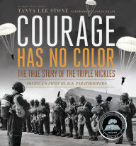 Courage Has No Color: The True Story of the Triple Nickles, America's First Black Paratroopers - EyeSeeMe African American Children's Bookstore