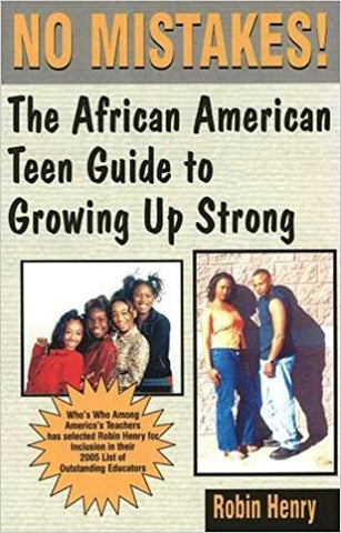 No Mistakes:: The African American Teen Guide to Growing Up Strong