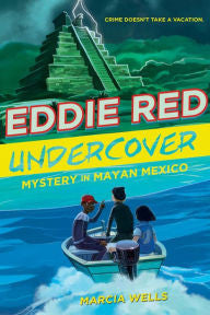 Eddie Red, Undercover: Mystery in Mayan Mexico (Series #2) - EyeSeeMe African American Children's Bookstore