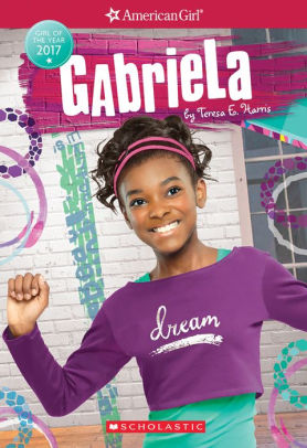 Gabriela (American Girl: Girl of the Year 2017 Series #1)