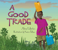 A Good Trade - EyeSeeMe African American Children's Bookstore
