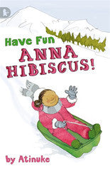 Anna Hibiscus! Have Fun   (Series #4) - EyeSeeMe African American Children's Bookstore