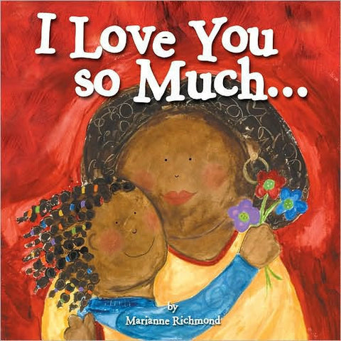 I Love You So Much... - EyeSeeMe African American Children's Bookstore