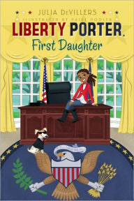Liberty Porter, First Daughter  (Series #1) - EyeSeeMe African American Children's Bookstore