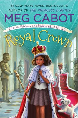 From the Notebooks of a Middle School Princess Book 4:  Royal Crown