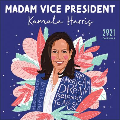 021 Madam Vice President Kamala Harris Wall Calendar: Inspiration from the First Woman in the White House
