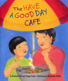 The Have a Good Day Cafe by Frances Park, Katherine Potter - EyeSeeMe African American Children's Bookstore