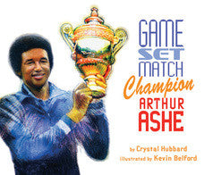 Game, Set, Match, Champion Arthur Ashe - EyeSeeMe African American Children's Bookstore