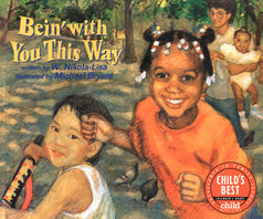 Bein' with You This Way - EyeSeeMe African American Children's Bookstore