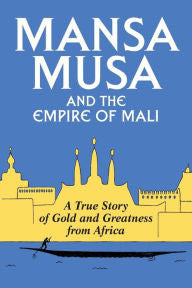 Mansa Musa and the Empire of Mali - EyeSeeMe African American Children's Bookstore
