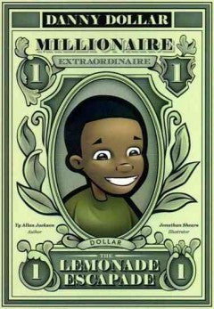 Danny Dollar Millionaire Extraordinaire: The Lemonade Escapade - EyeSeeMe African American Children's Bookstore